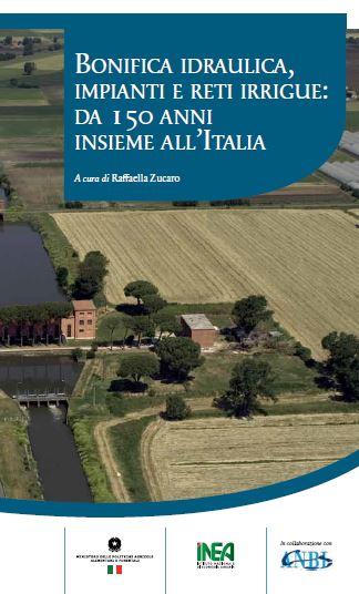 Bonifica idraulica, impianti e reti irrigue: da 150 anni insieme all'Italia