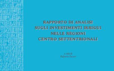 Rapporto di Analisi sugli Investimenti irrigui nelle Regioni centro-settentrionali